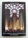 Les orgues des cathédrales de France