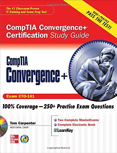 CompTIA Convergence+ Certification Study Guide (Certification Study Guides) por Tom Carpenter