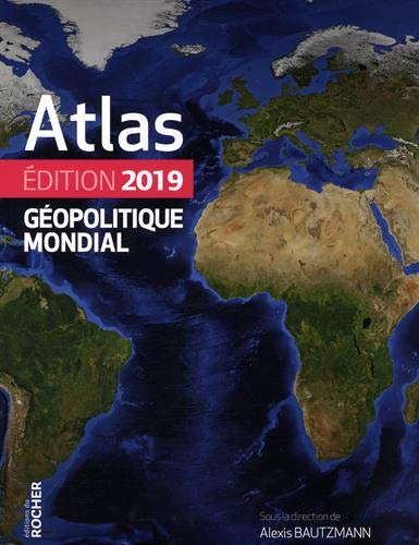 Atlas géopolitique mondial 2019 par Guillaume Fourmont