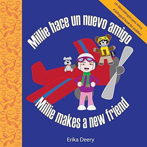 Millie hace un nuevo amigo/Millie makes a new friend: Un libro bilingüe para niños / A bilingual books for kids por Erika Deery