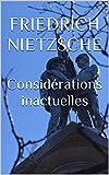 Considérations inactuelles - Format Kindle - 2,02 €