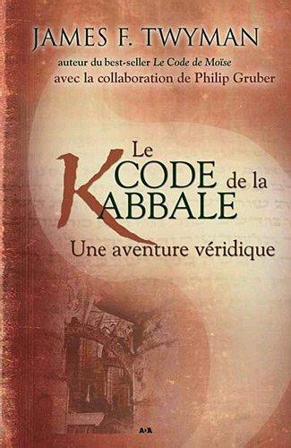 Le code de la kabbale : Une aventure véridique