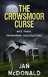 The Crowsmoor Curse (Mike Travis : Book 1) by Jan McDonald