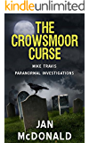 The Crowsmoor Curse (A Mike Travis Paranormal Investigation Book 1) (English Edition)