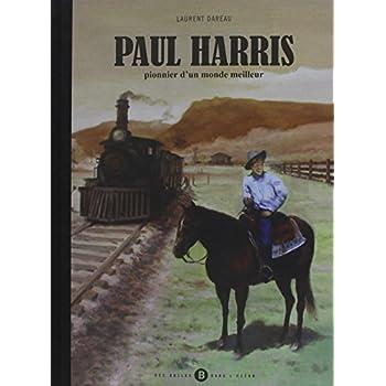 Paul Harris : Pionnier d'un monde meilleur