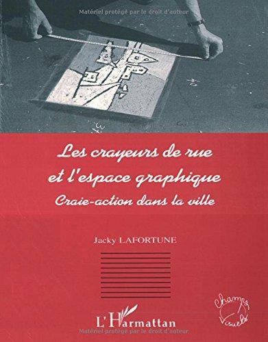 Les crayeurs de rue et l'espace graphique : craie-action dans la ville par Jacky Lafortune