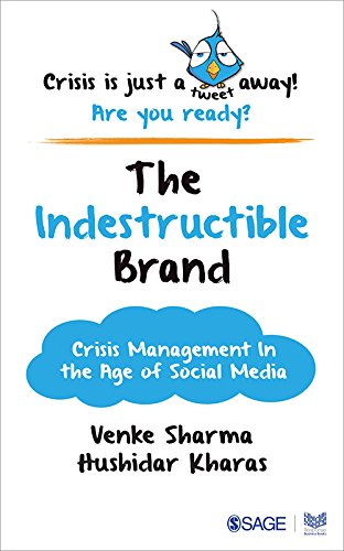 The Indestructible Brand: Crisis Management in the Age of Social Media