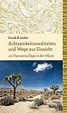Achtsamkeitsmeditation und Wege zur Einsicht: 40 Vipassana-Tage in der Wüste (Bibliothek der Achtsamkeit) - Frank B. Leder