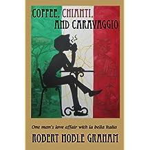 Coffee,Chianti and Caravaggio