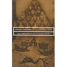 [(Trade, Traders and the Ancient City)] [Edited by Helen Parkins ] published on (July, 1998)