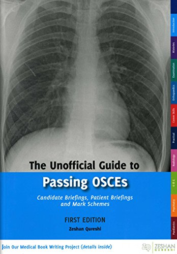 The Unofficial Guide to Passing OSCEs: Candidate Briefings, Patient Briefings and Mark Schemes (Unofficial Guide to Medicine)
