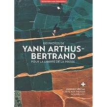 100 photos de Yann Arthus-Bertrand pour la liberté de la presse