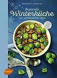 Regionale Winterküche: Soja- und weizenfrei, vegan
