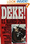 Deke!: U.S. Manned Space : From Mercu...