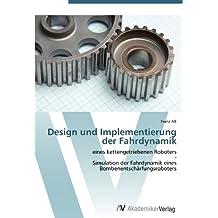 Design und Implementierung der Fahrdynamik: eines kettengetriebenen Roboters - Simulation der Fahrdynamik eines Bombenentschärfungsroboters