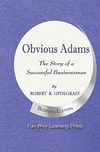 Obvious Adams: The Story of a Successful Businessman