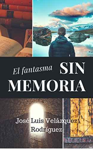 El fantasma sin memoria por José Luis Velázquez Rodríguez