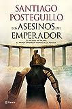 Los asesinos del emperador: El ascenso de Trajano, el primer emperador hispano de la Historia (Autores Españoles e Iberoamericanos)