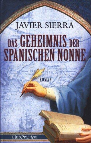 Das Geheimnis der spanischen Nonne. Roman. Aus dem Spanischen von Stefanie Karg.