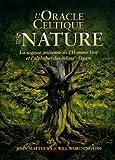 L'oracle celtique de la nature : La sagesse ancienne de l'Homme Vert et l'alphabet des arbres : Ogam