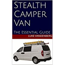 Stealth Camper Van: The Essential Guide (English Edition)