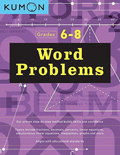 Word Problems: Grades 6 - 8 (Kumon Math Workbooks)
