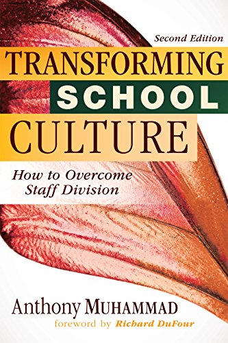 Transforming School Culture: How to Overcome Staff Divisioin, Second Edition