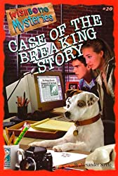 The Case of the Breaking Story (Wishbone Mysteries)