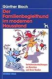 Der Familienbegleithund im modernen Hausstand - Günther Bloch