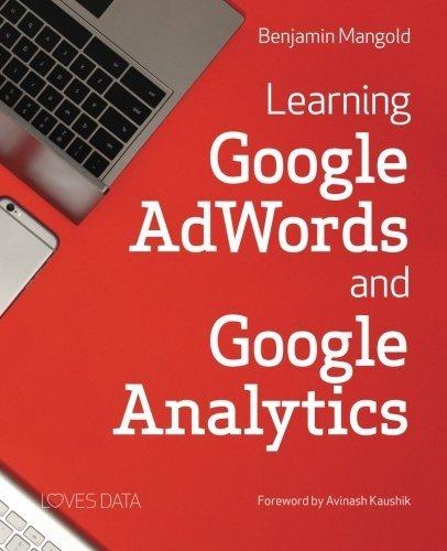 Learning Google AdWords and Google Analytics by Benjamin Mangold (2015-09-08)