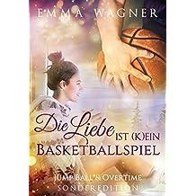 Die Liebe ist (k)ein Basketballspiel – Sonderedition: Jump ball & Overtime