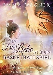 Die Liebe ist (k)ein Basketballspiel - Sonderedition: Jump ball & Overtime