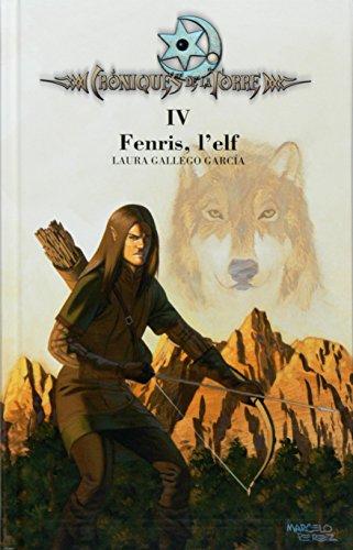 Cròniques de la Torre IV. Fenris, l'elf (Crónicas de la Torre) por Laura Gallego García