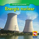 Energia Nuclear/Nuclear Power (Energia para el presente/Energy for Today)