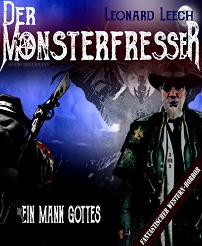 Ein Mann Gottes: (Leonard Leech - Der Monsterfresser 3)