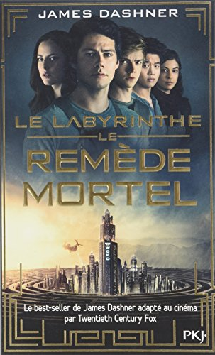 3. Le labyrinthe : le remède mortel (3) par James DASHNER