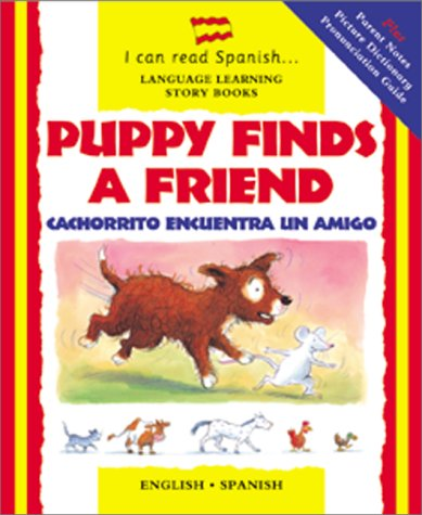 Puppy Finds a Friend/Cachorrito Encuentra Un Amigo (I Can Read Spanish)