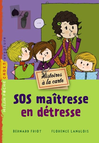 SOS maitresse en detresse par Bernard Friot