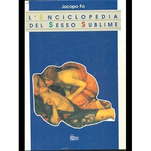 L'enciclopedia Del Sesso Sublime. Con 5 Videocassette