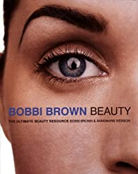 (Bobbi Brown Beauty: The Ultimate Beauty Resource) By Bobbi Brown (Author) Paperback on (Oct , 1998)