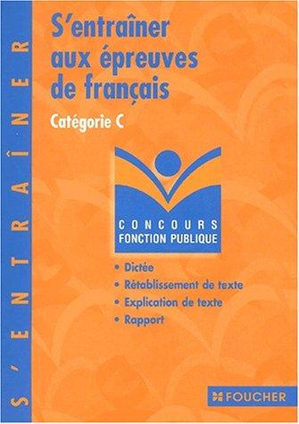 S'entraîner aux épreuves de français, catégorie C