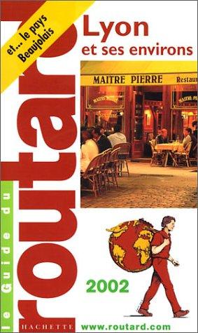Lyon et ses environs, 2002-2003 par Guide du Routard