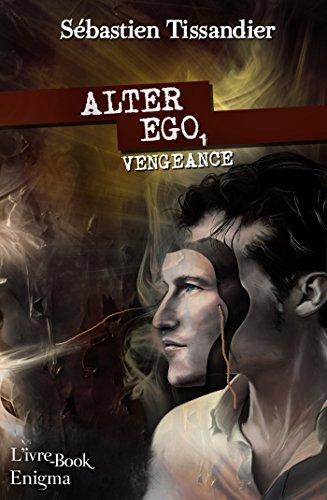 Alter Ego 1 - Vengeance de Sébastien Tissandier