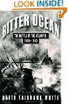Bitter Ocean: The Battle of the Atlan...