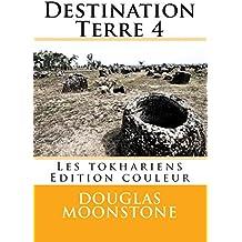 Destination Terre 4: Les tokhariens - Edition couleur