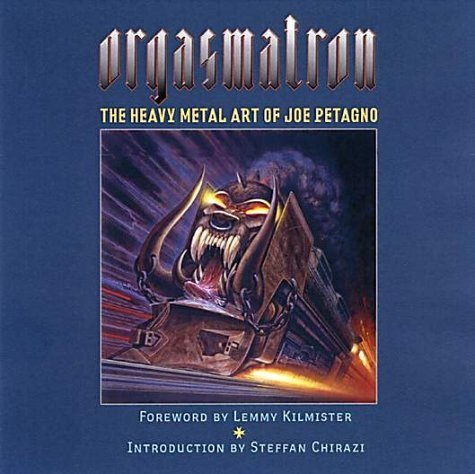 orgasmatron-the-heavy-metal-art-of-joe-petagno-by-joe-petagno-1-aug-2004-hardcover