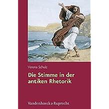 Die Stimme in der antiken Rhetorik (Hypomnemata) (Hypomnemata / Untersuchungen zur Antike und zu ihrem Nachleben)