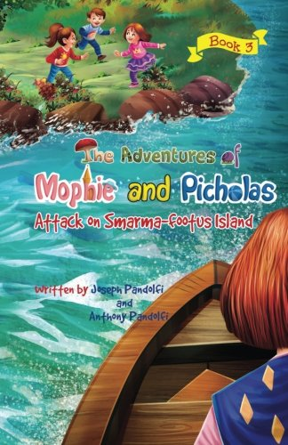 the-adventures-of-mophie-and-picholas-book-3-attack-on-smarma-footus-island-volume-3