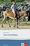 Les murs bleus: Französische Lektüre für die Oberstufe (Éditions Klett)