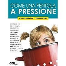 Come una pentola a pressione (Italian Edition)